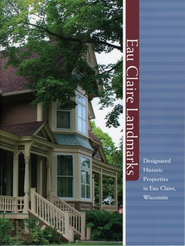 Eau Claire Landmarks: Designated Historic Properties in Eau Claire, Wisconsin