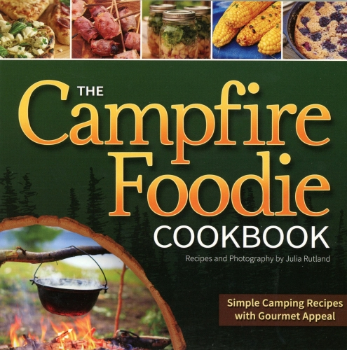 Campfire Foodie Cookbook: Recipes and Photography