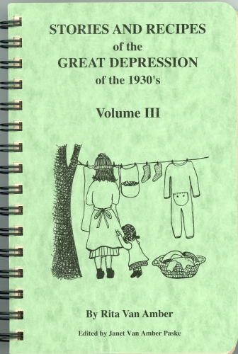 Stories and Recipes of the Great Depression of the 1930's: Vol. III
