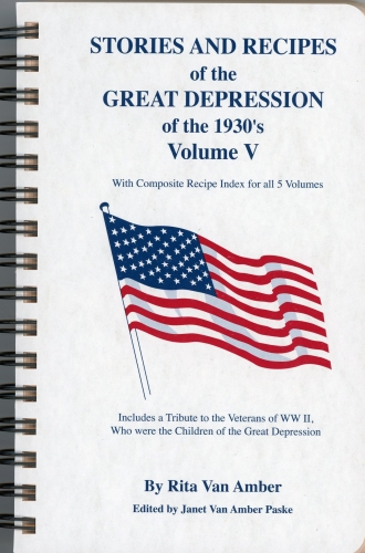 Stories and Recipes of the Great Depression of the 1930's:Vol. V
