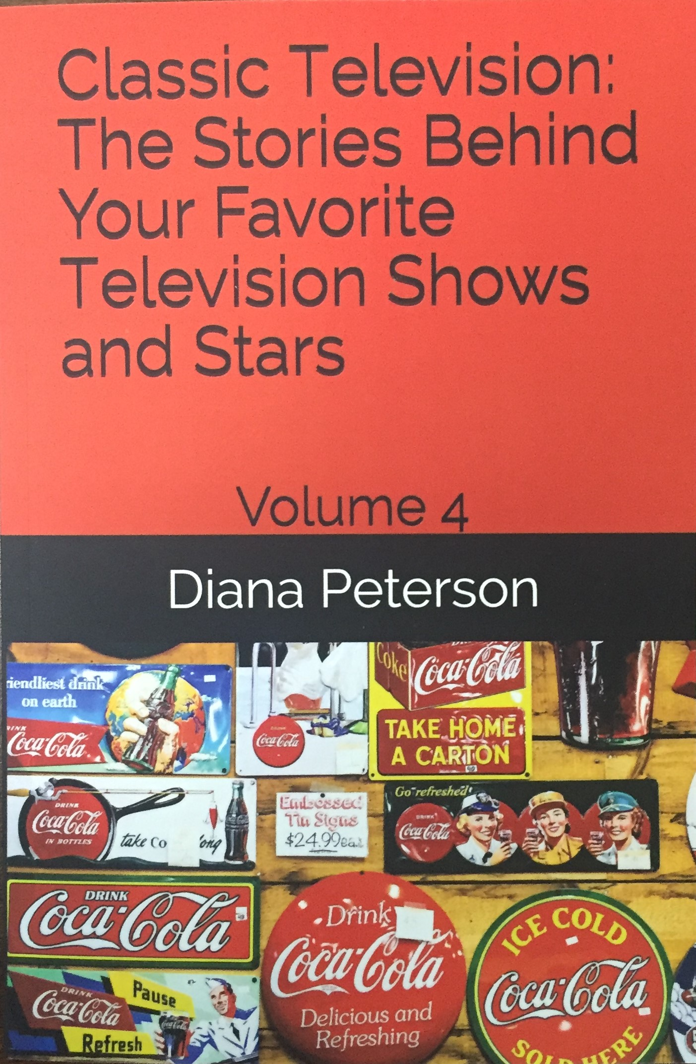 Classic Television: The Stories Behind Your Favorite Television Shows and Stars Volume 4