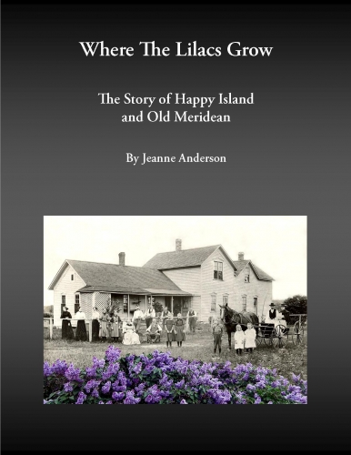 Where the Lilacs Grow: The Story of Happy Island and Old Meridean