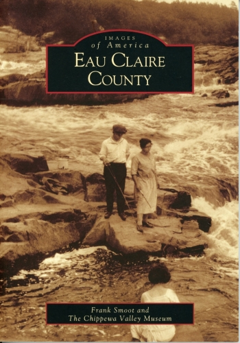 Eau Claire County: Images of America Series
