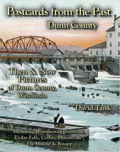 Postcards from the Past - Dunn County Then & Now Pictures of Dunn County, Wisconsin