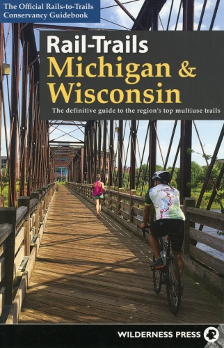 Rail Trails: Michigan & Wisconsin